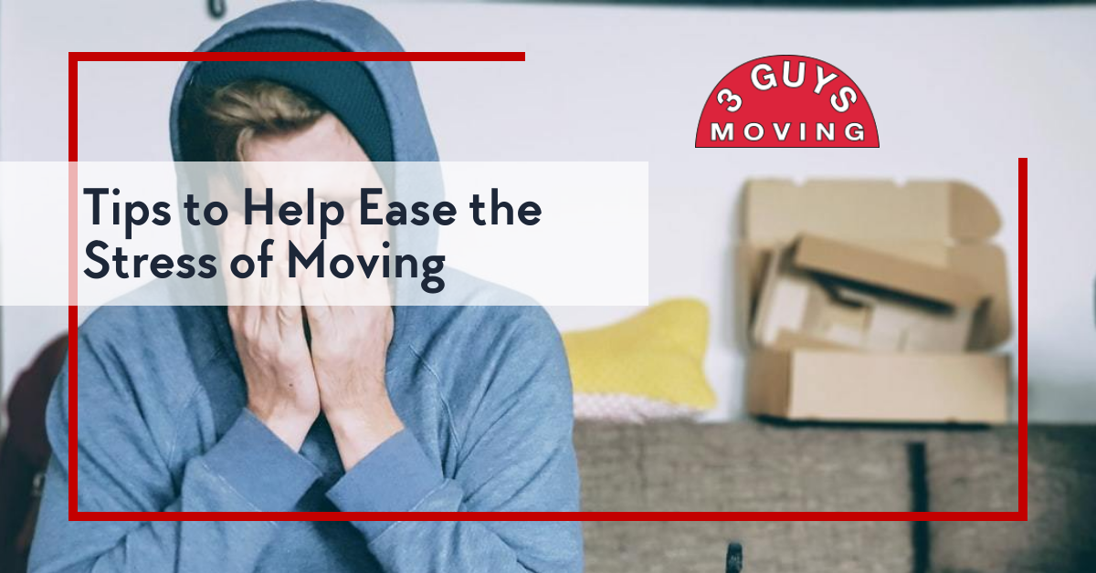 3guysmoving 1200x628 layout1685 1felqk3 - Tips to Help Ease the Stress of Moving