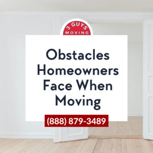 Obstacles Homeowners Face When Moving
