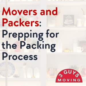 Movers and Packers: Prepping For the Packing Process