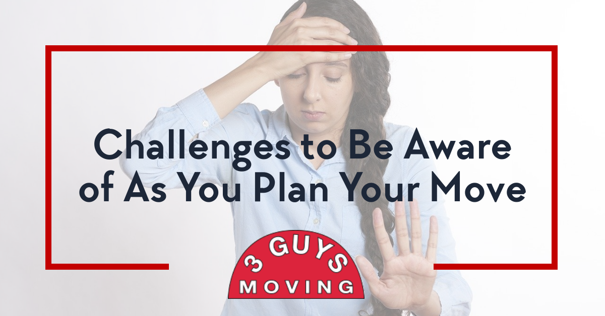 Challenges to Be Aware of As You Plan Your Move - Challenges to Be Aware of As You Plan Your Move