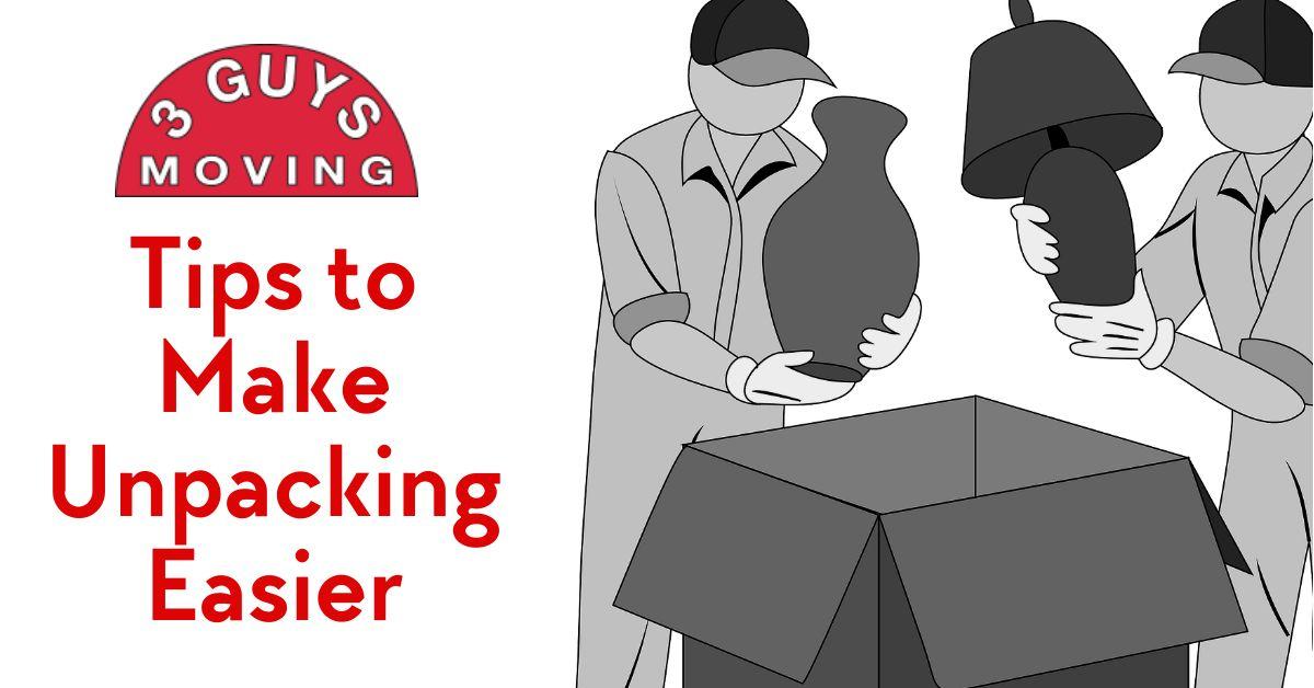 Tips to Make Unpacking Easier - Tips to Make Unpacking Easier