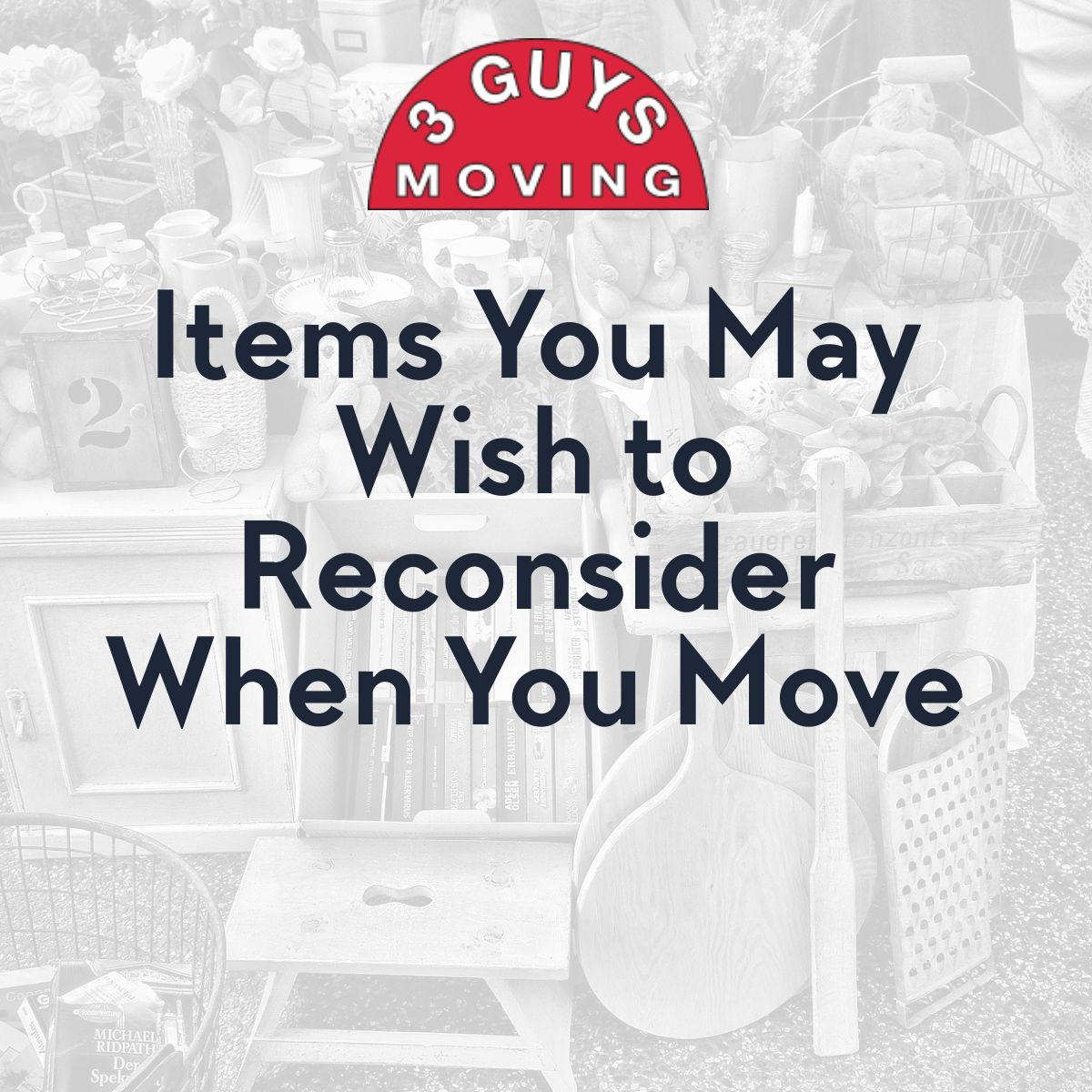 Items You May Wish to Reconsider When You Move - Items You May Wish to Reconsider When You Move