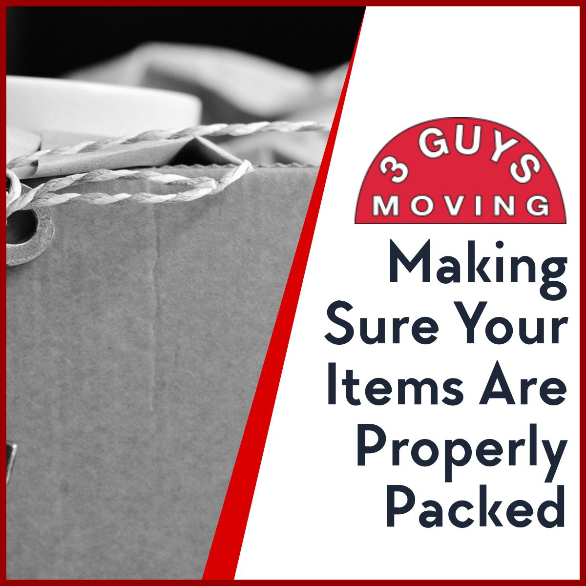 Making Sure Your Items Are Properly Packed - Making Sure Your Items Are Properly Packed