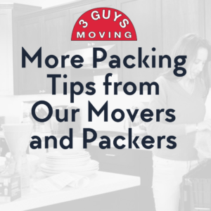 More Packing Tips from Our Movers and Packers