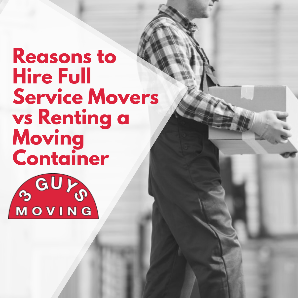 Reasons to Hire Full Service Movers - Reasons to Hire Full Service Movers vs Renting a Moving Container