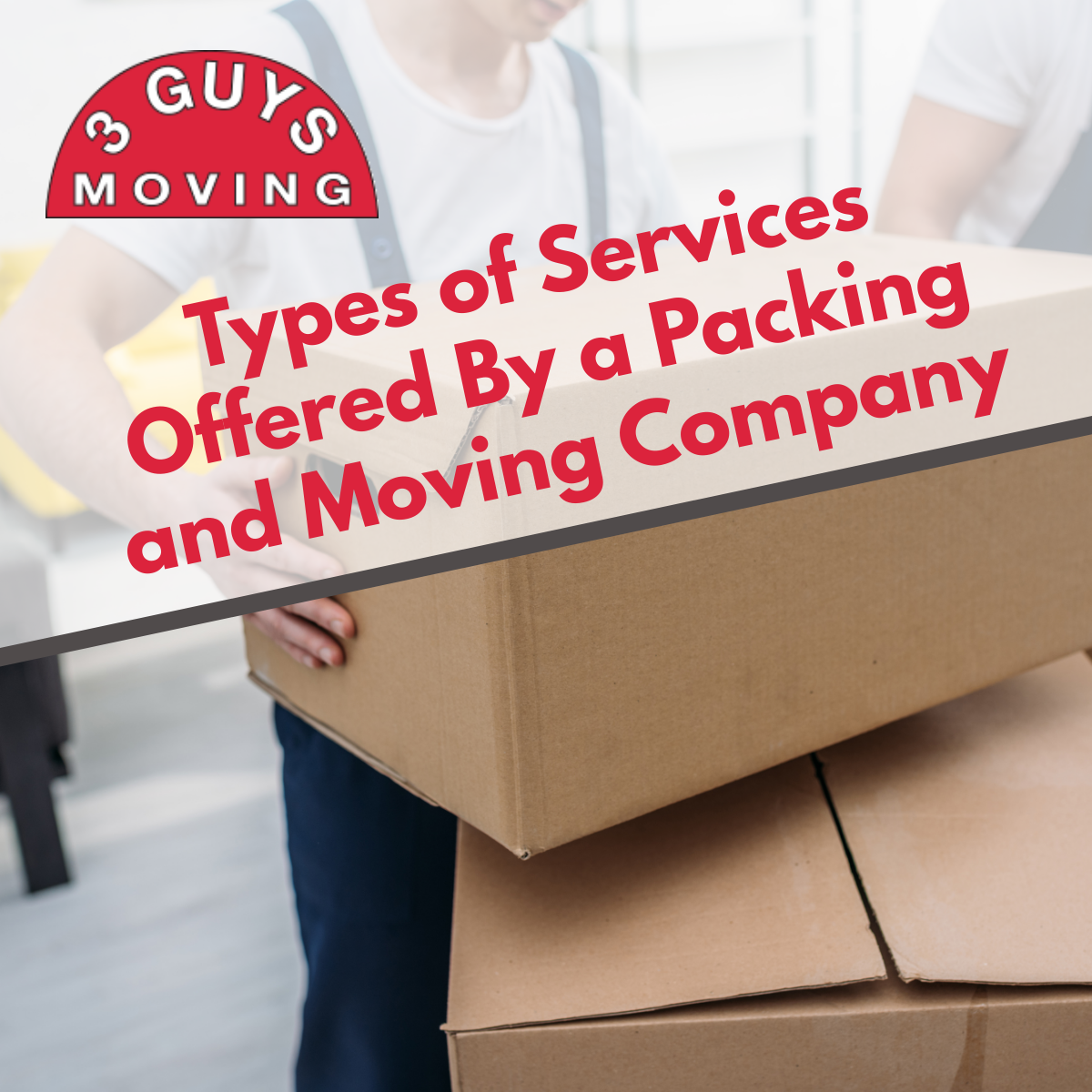 Services Offered By a Packing and Moving Company - Types of Services Offered By a Packing and Moving Company